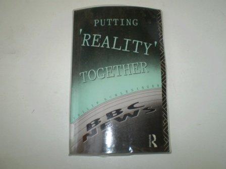 9780415091114: Putting 'Reality' Together: B. B. C. News