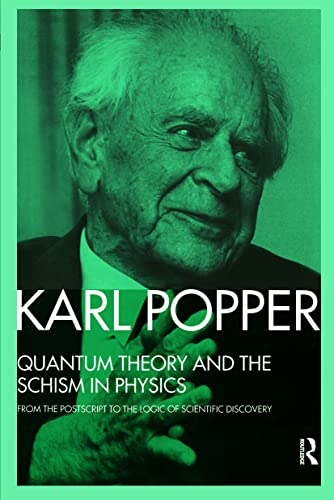 9780415091121: Quantum Theory and the Schism in Physics: From The Postscript to the Logic of Scientific Discovery