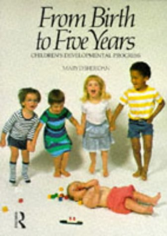 From Birth to Five Years: Children's Developmental Progress (9780415091145) by Mary D. Sheridan