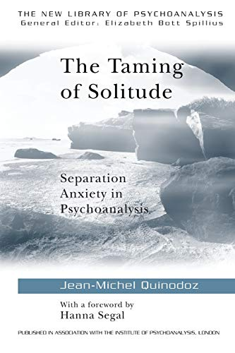 9780415091541: The Taming of Solitude: Separation Anxiety in Psychoanalysis (The New Library of Psychoanalysis)