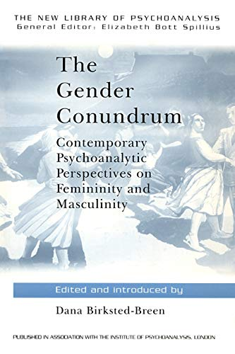 9780415091640: The Gender Conundrum: Contemporary Psychoanalytic Perspectives on Femininity and Masculinity (The New Library of Psychoanalysis)