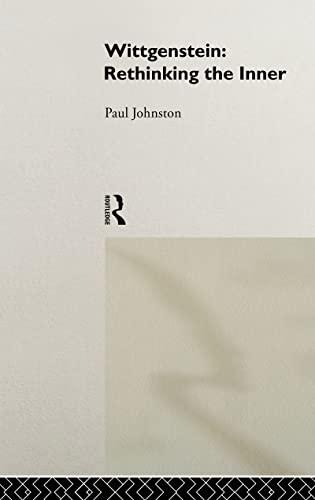 Wittgenstein: Rethinking the Inner (Ideas): Paul Johnston