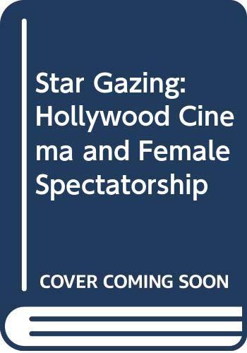 9780415091787: Star Gazing: Hollywood Cinema and Female Spectatorship
