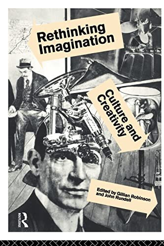 9780415091930: Rethinking Imagination: Culture and Creativity (Migration)