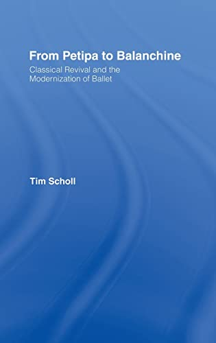 9780415092227: From Petipa to Balanchine: Classical Revival and the Modernisation of Ballet