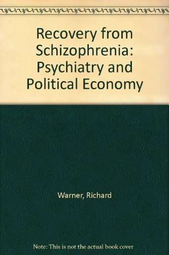 9780415092609: Recovery from Schizophrenia: Psychiatry and Political Economy