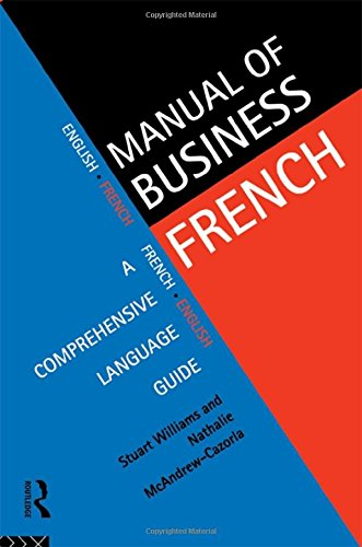 Manual of Business French (Manuals of Business S): McAndrew Cazorla, Nathalie, Williams, Stuart