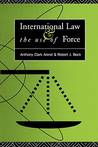 International Law and the Use of Force: Anthony C Arend