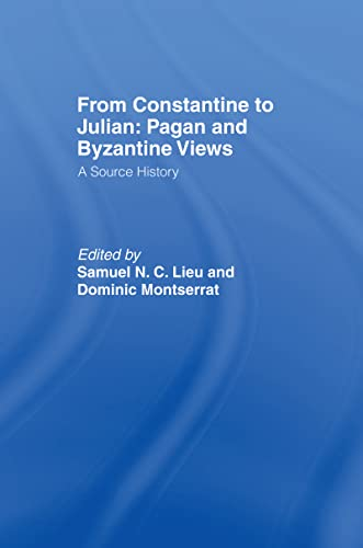 9780415093354: From Constantine to Julian: Pagan and Byzantine Views: A Source History