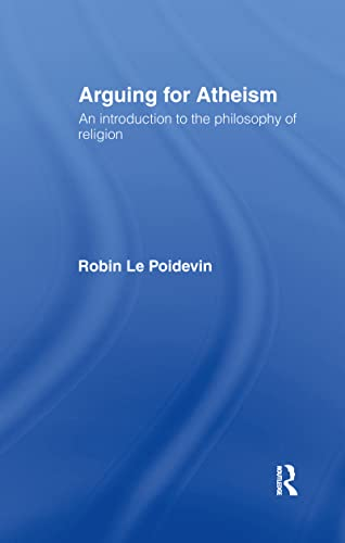 9780415093378: Arguing for Atheism: An Introduction to the Philosophy of Religion