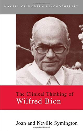 9780415093538: The Clinical Thinking of Wilfred Bion (Makers of Modern Psychotherapy)