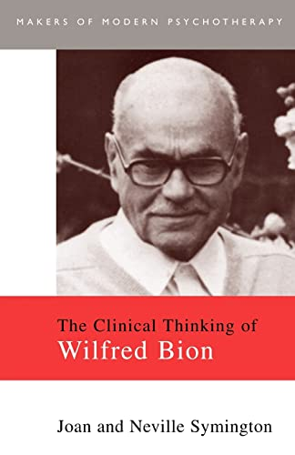 9780415093538: The Clinical Thinking of Wilfred Bion