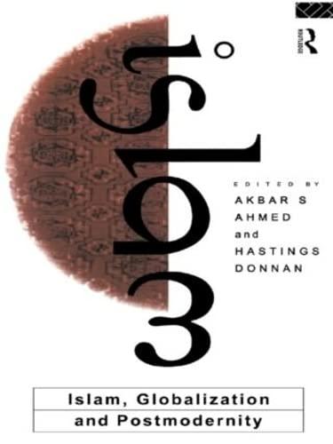 9780415093675: Islam, Globalization and Postmodernity