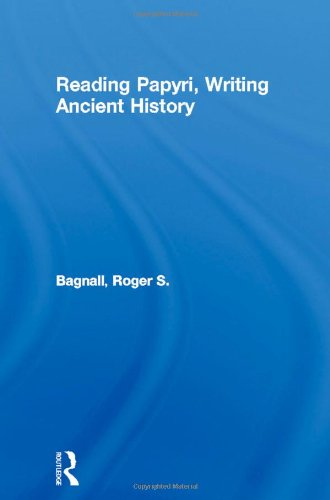 9780415093767: Reading Papyri, Writing Ancient History (Approaching the Ancient World)