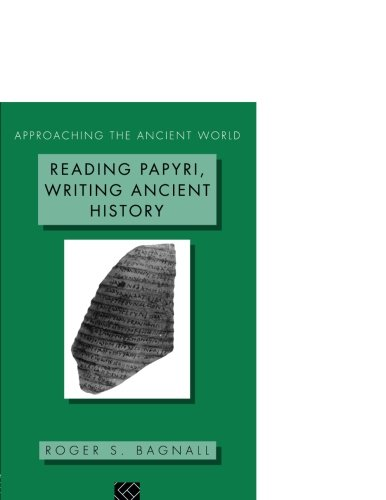 9780415093774: Reading Papyri, Writing Ancient History (Approaching the Ancient World)