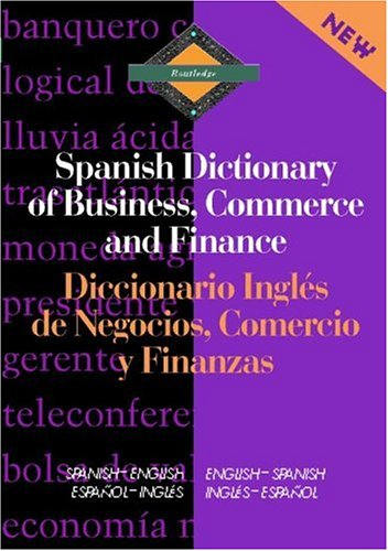 9780415093934: Routledge Spanish Dictionary of Business, Commerce and Finance Diccionario Ingles de Negocios, Comercio y Finanzas: Spanish-English/English-Spanish (Routledge Bilingual Specialist Dictionaries)