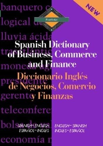 9780415093934: Routledge Spanish Dictionary of Business, Commerce and  Finance Diccionario Ingles de Negocios, Comercio y Finanzas: Spanish -English/English-Spanish (Routledge Bilingual Specialist Dictionaries) -  AbeBooks - Castro, Emilio G. Muniz ...