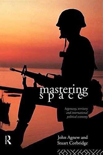 9780415094344: Mastering Space: Hegemony, Territory and International Political Economy