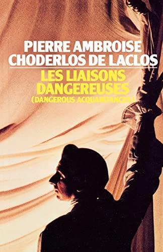 Les Liaisons Dangereuses: Dangerous Acquaintances (Ark Paperbacks): Pierre Ambroise Choderlos