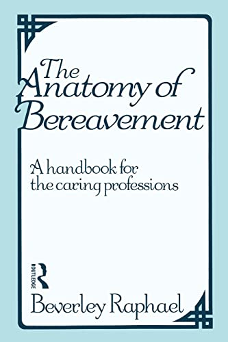 9780415094542: The Anatomy of Bereavement: A Handbook for the Caring Professions