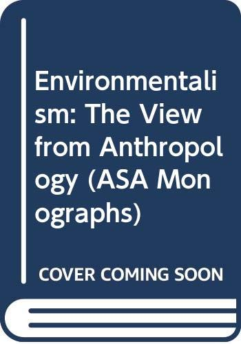 9780415094740: Environmentalism: The View from Anthropology (ASA Monographs)
