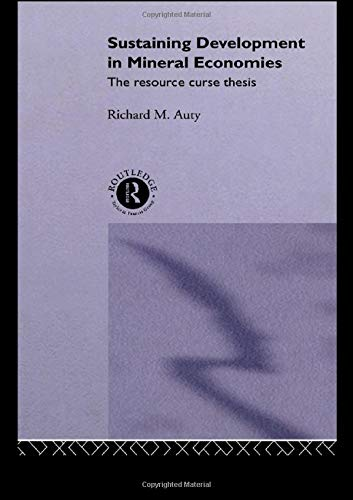 9780415094825: Sustaining Development in Mineral Economies: The Resource Curse Thesis