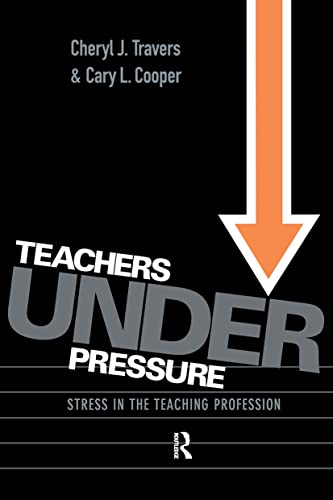 9780415094849: Teachers Under Pressure: Stress in the Teaching Profession