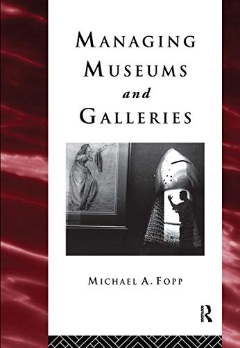 9780415094962: Managing Museums and Galleries (Heritage: Care-Preservation-Management)