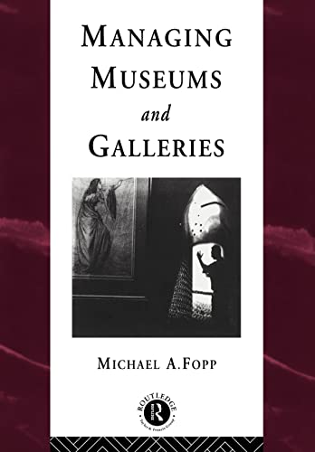 9780415094979: Managing Museums and Galleries (Heritage: Care-Preservation-Management)