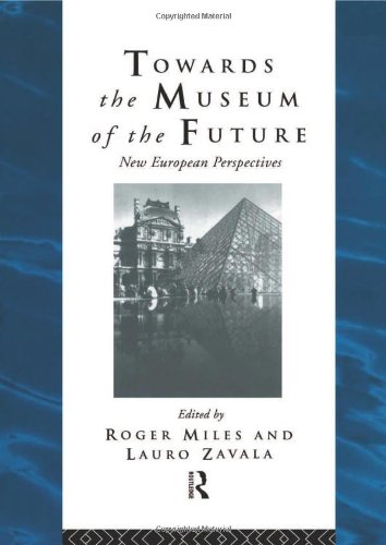 9780415094986: Towards the Museum of the Future: New European Perspectives (Heritage: Care-Preservation-Management)
