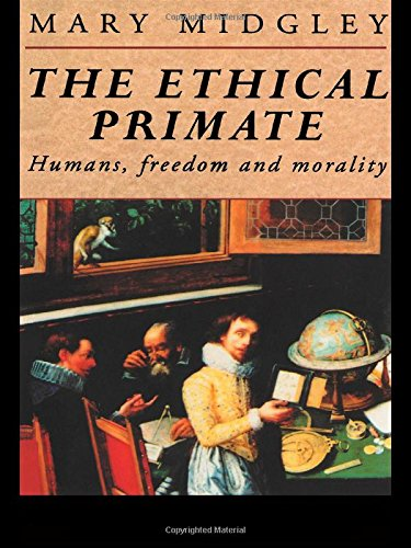 9780415095303: The Ethical Primate: Humans, Freedom and Morality
