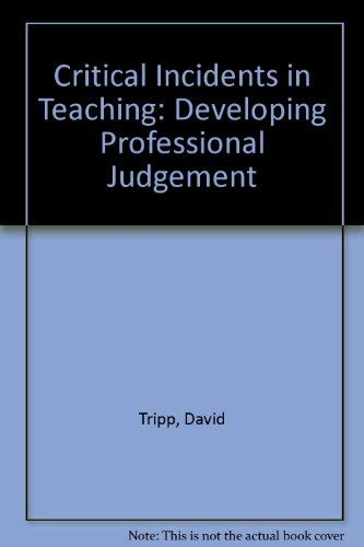 9780415095426: Critical Incidents in Teaching: Developing Professional Judgement