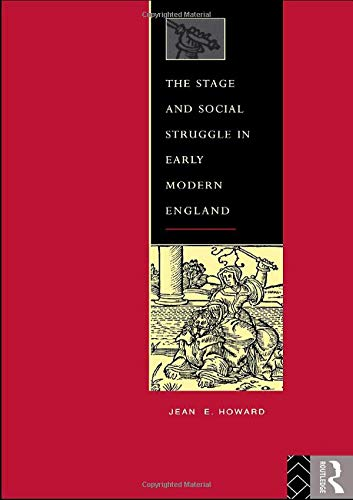 The Stage and Social Struggle in Early Modern England (0415095530) by Jean E. Howard