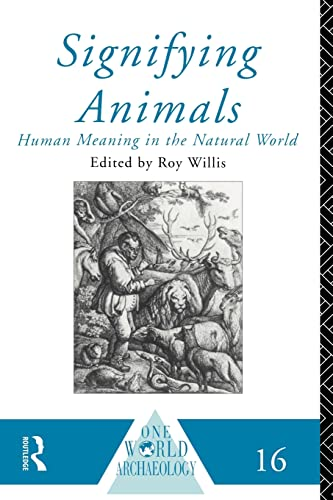 9780415095556: Signifying Animals (One World Archaeology)