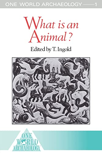 9780415095563: What is an Animal? (One World Archaeology)