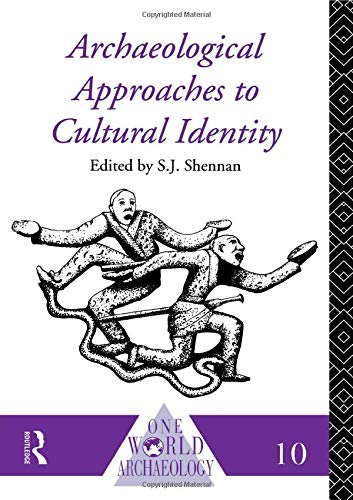 9780415095570: Archaeological Approaches to Cultural Identity (One World Archaeology)