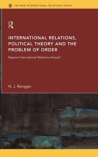 9780415095839: International Relations, Political Theory and the Problem of Order: Beyond International Relations Theory? (New International Relations)
