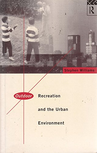 9780415096331: Outdoor Recreation and the Urban Environment