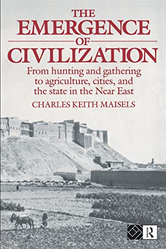 9780415096591: The Emergence of Civilisation: From Hunting and Gathering to Agriculture, Cities and the State of the Near East