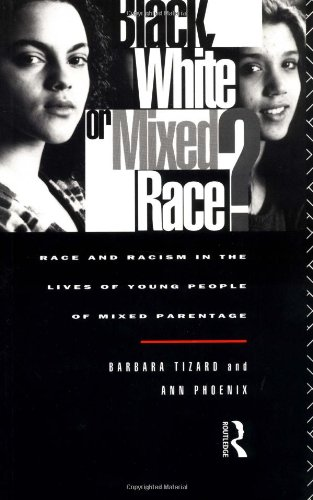 9780415097086: Black, White or Mixed Race?: Race and Racism in the Lives of Young People of Mixed Parentage