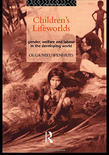 9780415097505: Children's Lifeworlds: Gender, Welfare and Labour in the Developing World