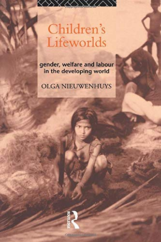 Children's lifeworlds : gender, welfare, and labour in the developing world.: Nieuwenhuys, ...