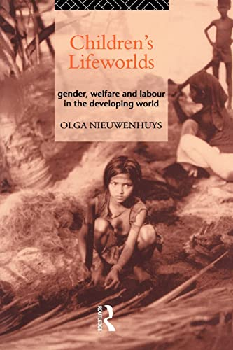 9780415097512: Children's Lifeworlds: Gender, Welfare and Labour in the Developing World