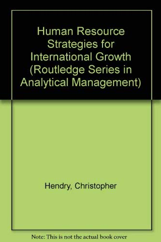 Human Resource Strategies for International Growth (Routledge: Hendry, Chris