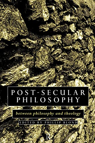 9780415097789: Post-Secular Philosophy: Between Philosophy and Theology