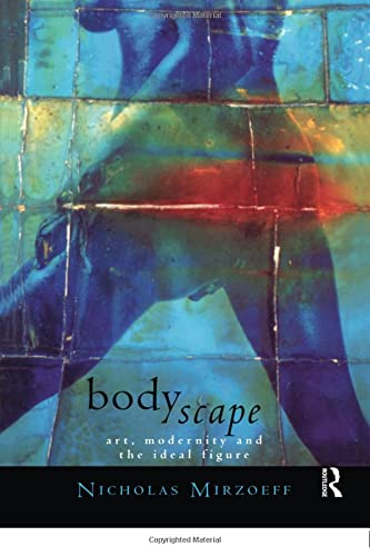 9780415098014: Bodyscape: Art, Modernity and the Ideal Figure