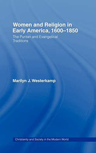 9780415098144: Women and Religion in Early America: The Puritan and Evangelical Traditions, 1600-1820 (Christianity and Society in the Modern World)
