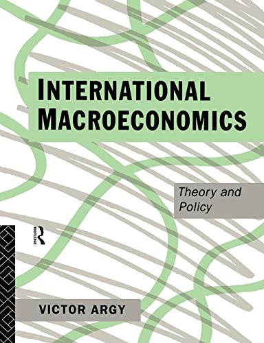 International Macroeconomics: Theory and Policy: Victor E. Argy