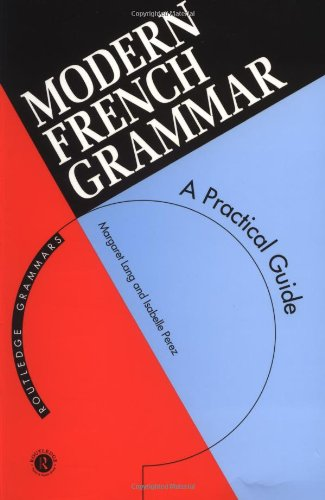 Modern French Grammar: A Practical Guide to: Margaret Lang, Isabelle