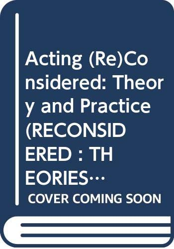 9780415098588: Acting (Re)Considered: Theories and Practices